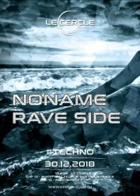 Le Cercle - NoName Rave Side