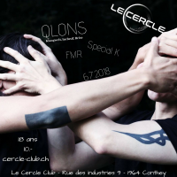Le Cercle - QLONS, Special K, FMR