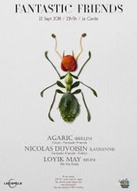 Fantastic Friends // Agaric // Nicolas Duvoisin // Loyik May